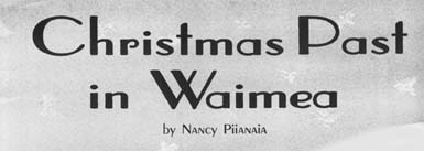 Christmas Past In Waimea by Nancy Piianaia